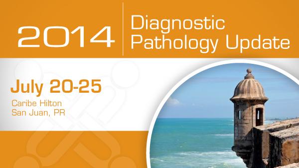 2014 Diagnostic Pathology Update