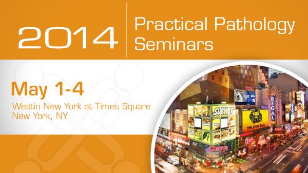 2014 Practical Pathology Seminars
