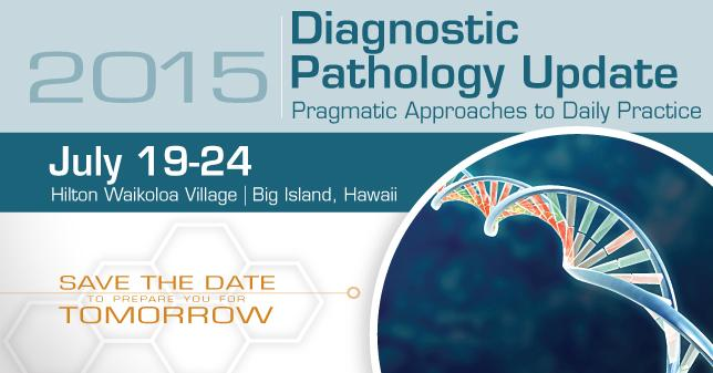 2015 Diagnostic Pathology Update