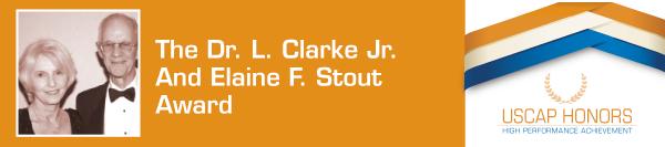 Dr. L. Clarke, Jr. and Elaine F. Stout Award