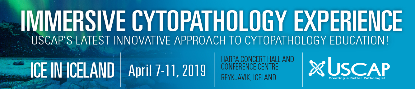 ICE: Immersive Cytopathology Experience - April 7-11, 2019