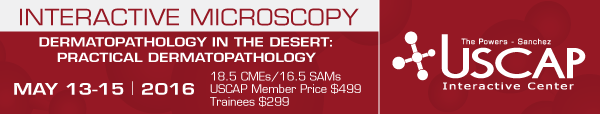 Dermatopathology in the Desert: May 13-15, 2016