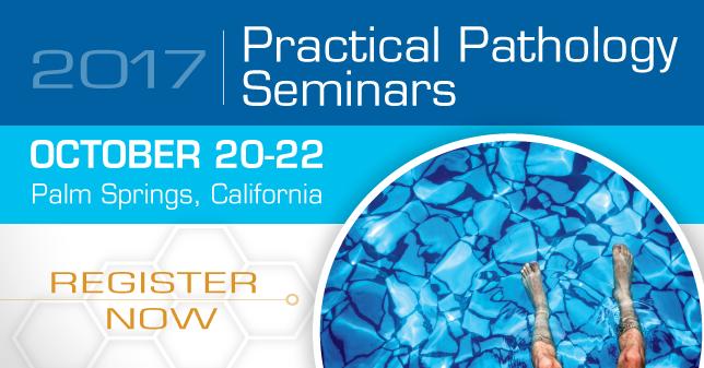 2017 Practical Pathology Seminars